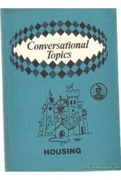 Conversational Topics - Housing - Vasvár Jánosné (összeáll) - Régikönyvek