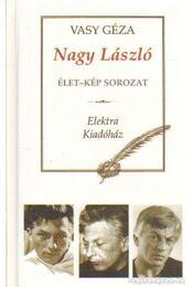 Nagy László élet-kép sorozat - Vasy Géza - Régikönyvek