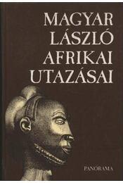 Magyar László afrikai utazásai - Véber Károly - Régikönyvek