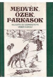 Medvék, őzek, farkasok - Véber Károly - Régikönyvek