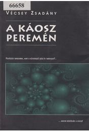 A káosz peremén - Vécsey Zsadány - Régikönyvek