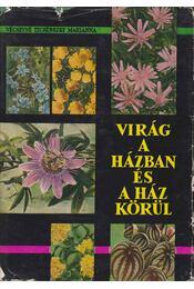 Virág a házban és a ház körül - Vécseyné Ticsénszky Marianna - Régikönyvek