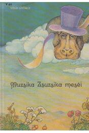 Muzsika Zsuzsika meséi - Végh György - Régikönyvek