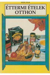 Éttermi ételek otthon - Végh Júlia - Régikönyvek