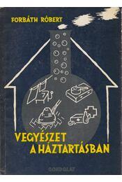 Vegyészet a háztartásban - Forbáth Róbert - Régikönyvek