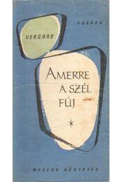 Amerre a szél fúj - Vercors - Régikönyvek
