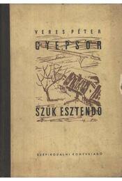 Gyepsor / Szűk esztendő - Veres Péter - Régikönyvek