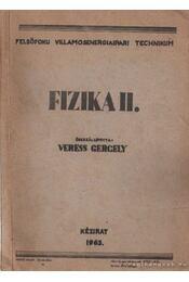 Fizika II. - Veress Gergely - Régikönyvek