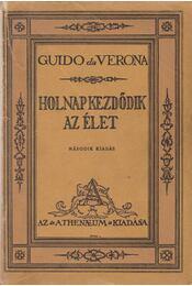 Holnap kezdődik az élet - Verona, Guido Da - Régikönyvek