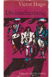 Dreiundneunzig - Victor Hugo - Régikönyvek