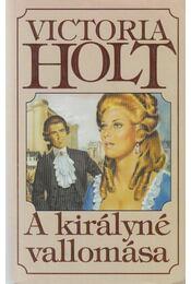 A királyné vallomása - Victoria Holt - Régikönyvek