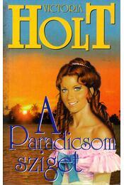 A Paradicsom sziget - Victoria Holt - Régikönyvek