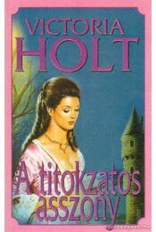 A titokzatos asszony - Victoria Holt - Régikönyvek