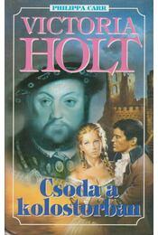 Csoda a kolostorban - Victoria Holt - Régikönyvek