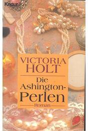 Die Ashington-Perlen - Victoria Holt - Régikönyvek
