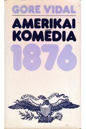 Amerikai komédia 1876 - Vidal, Gore - Régikönyvek