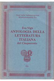 Antologia Della letterature Italiana del Cinquecento I. - Vígh Éva - Régikönyvek