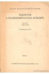Fejezetek a szakkriminológia köréből - Vigh József - Régikönyvek