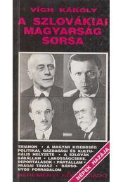 A szlovákiai magyarság sorsa (dedikált) - Vígh Károly - Régikönyvek