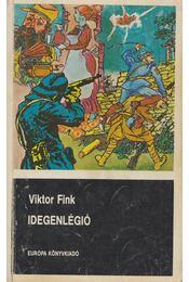 Idegenlégió - Viktor Fink - Régikönyvek