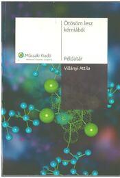 Ötösöm lesz kémiából - Példatár - Villányi Attila - Régikönyvek