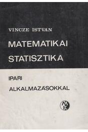 Matematikai statisztika ipari alkalmazásokkal - Vincze István - Régikönyvek