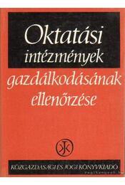 Oktatási intézmények gazdálkodásának ellenőrzése - Vincze János, Dr. Balázs István - Régikönyvek