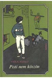 Pisti nem köszön - Viola József - Régikönyvek