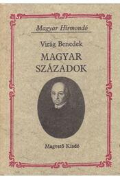 Magyar századok - Virág Benedek - Régikönyvek