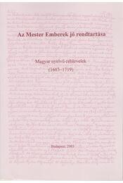 Magyar nyelvű céhlevelek (1683-1719) - Vissi Zsuzsanna - Régikönyvek