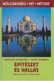 Építészet és vallás - Vitebsky, Piers, Humphrey, Caroline - Régikönyvek