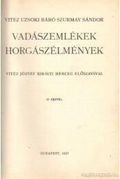Vadászemlékek, horgászélmények - Vitéz Uzsoki Szurmay Sándor báró - Régikönyvek