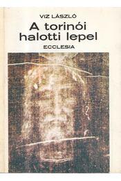 A torinói halotti lepel - Viz László - Régikönyvek