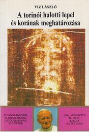 A torinói halotti lepel és korának meghatározása - Viz László - Régikönyvek