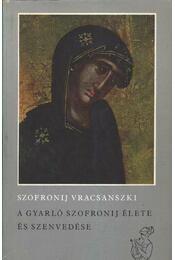 A gyarló Szofronij élete és szenvedése - Vracsanszki, Szofronij - Régikönyvek