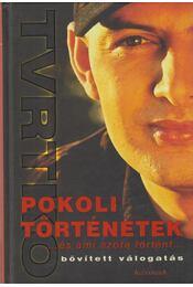 Pokoli történetek... és ami azóta történt - Vujity Tvrtko - Régikönyvek