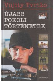 Újabb pokoli történetek - Vujity Tvrtko - Régikönyvek
