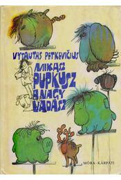 Mikasz Pupkusz, a nagy vadász - Vytautas Petkevicius - Régikönyvek