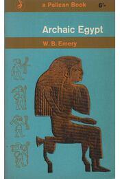 Archaic Egypt - W. B. Emery - Régikönyvek
