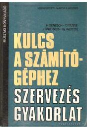 Kulcs a számítógéphez - Szervezés gyakorlat - W. Weitzel - Régikönyvek