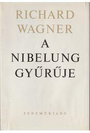 A Nibelung gyűrűje - Wagner Richárd - Régikönyvek