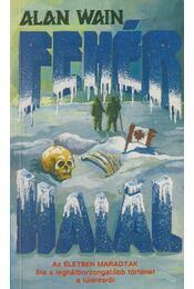 Fehér halál - Wain, Alan - Régikönyvek