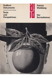 Der Surrealismus - Waldberg, Patrick - Régikönyvek