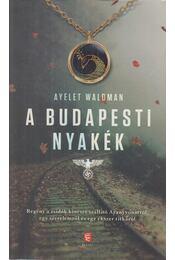 A budapesti nyakék - WALDMAN, AYELET - Régikönyvek