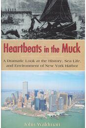 Heartbeats in the Muck - WALDMAN, JOHN - Régikönyvek
