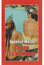 Cukor és korbács - Walls, Spencer - Régikönyvek