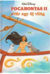 Pocahontas II. - Vár egy új világ - Walt Disney - Régikönyvek