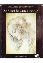 Die Kunst der Zeichnung - Walter Koschatzky - Régikönyvek