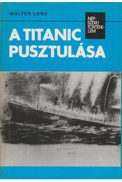 A Titanic pusztulása - Walter Lord - Régikönyvek