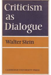 Criticism As Dialogue - Walter Stein - Régikönyvek